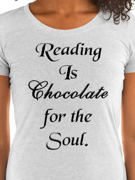Reading is Chocolate for the Soul.