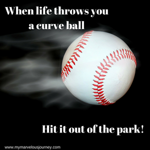 when life throws you a curve ball hit it out of the park