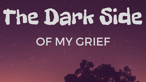 The Dark Side of My Grief