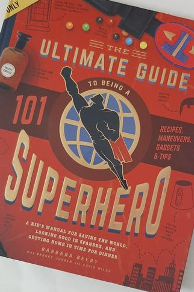 Ultimate Guide to Being A Superhero Book