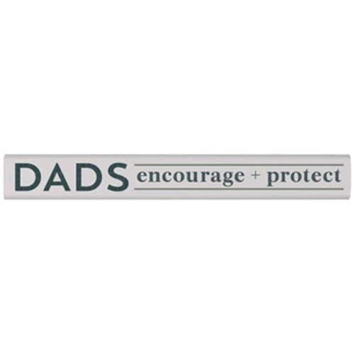 DADS ENCOURAGE AND PROTECT STICK