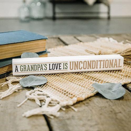 A GRANDPA'S LOVE IS UNCONDITIONAL STICK