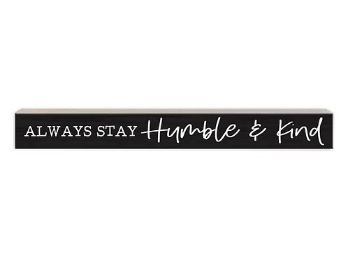 Always Stay Humble & Kind: Accent sign
