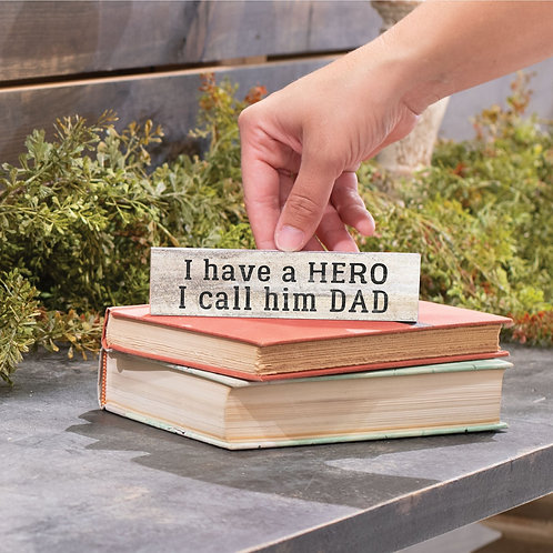 I HAVE A HERO. I CALL HIM DAD LITTLE SIGN