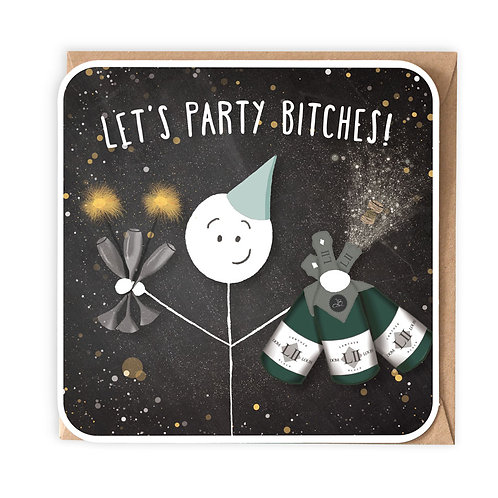 LET'S PARTY BITCHES GREETING CARD