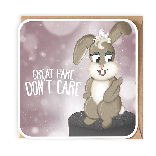 GREAT HARE, DON'T CARE! greeting card - CT14