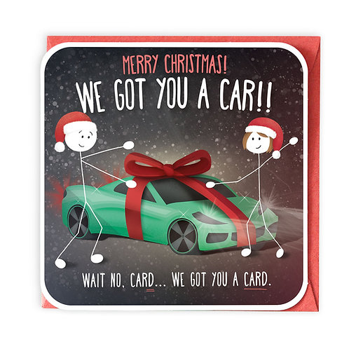 WE GOT YOU A CAR CHRISTMAS GREETING CARD