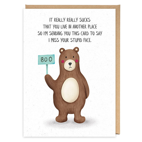 I MISS YOUR STUPID FACE GREETING CARD