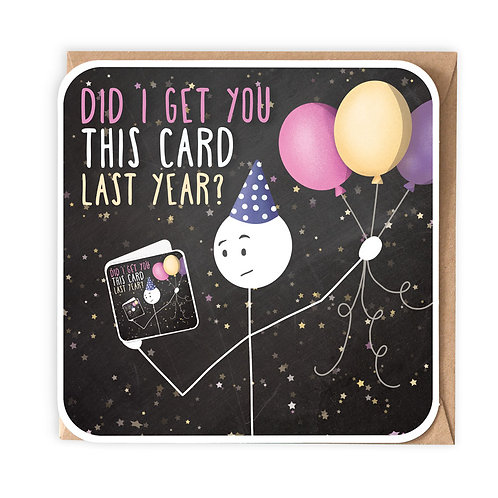 DID I GET YOU THIS CARD LAST YEAR greeting card - SM98