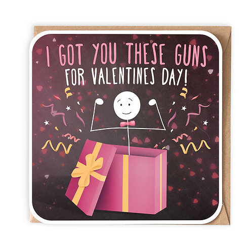GOT YOU THESE GUNS VALENTINES greeting card - SM119