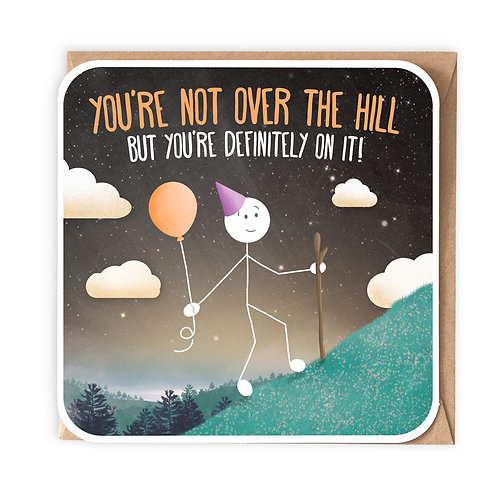 NOT OVER THE HILL BIRTHDAY GREETING CARD