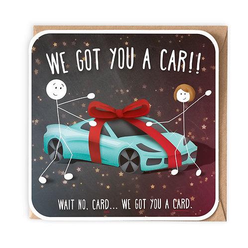 WE GOT YOU A CAR greeting card - SM117