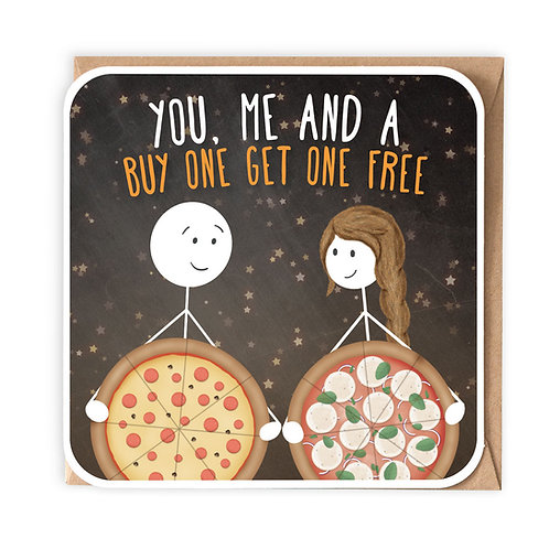 YOU, ME AND A BUY ONE GET ONE FREE GREETING CARD