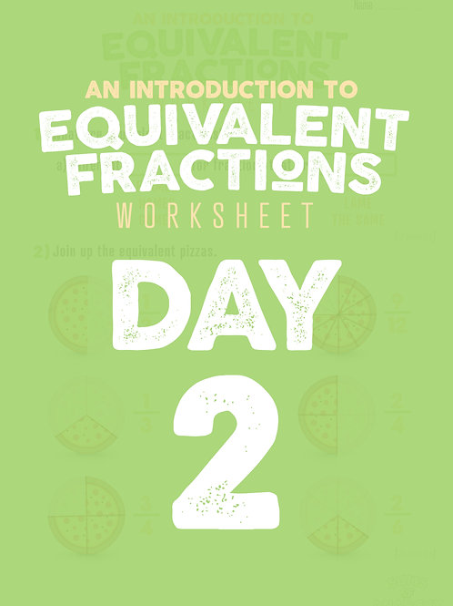 Introduction to Equivalent Fractions Worksheet - DAY 2