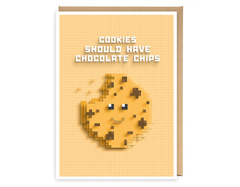 COOKIES SHOULD HAVE CHOCOLATE CHIPS greeting card - GB01