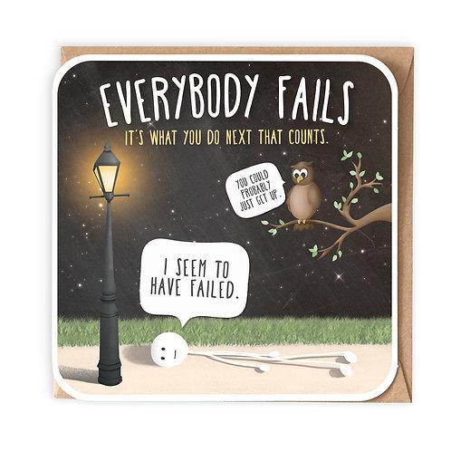 EVERYBODY FAILS greeting card - SM116