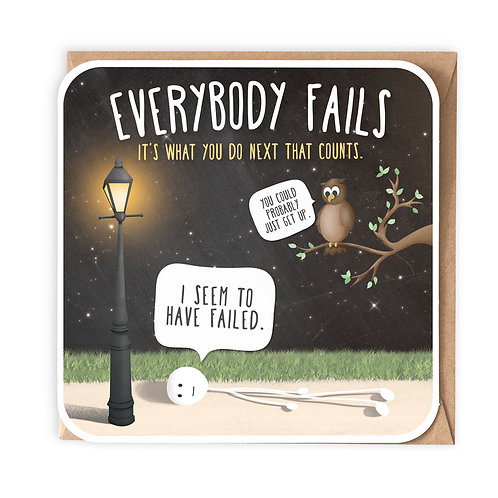EVERYBODY FAILS GREETING CARD