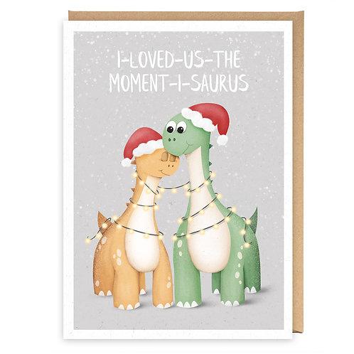 I LOVED US THE MOMENT I SAURUS CHRISTMAS GREETING CARD