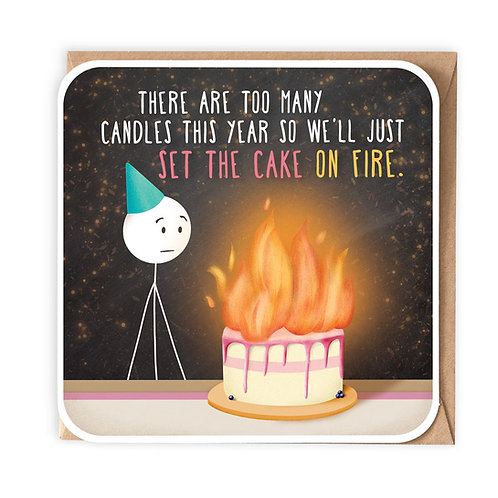 SET THE CAKE ON FIRE greeting card - SM96