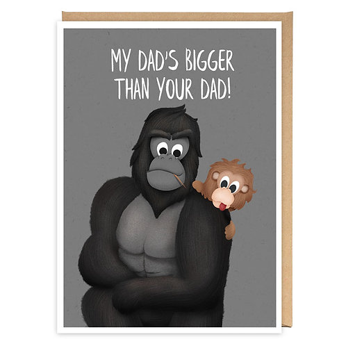 MY DAD'S BIGGER THAN YOUR DAD greeting card - PE18