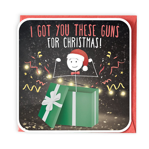 GOT YOU THESE GUNS Christmas greeting card - XS34
