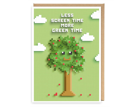 LESS SCREEN TIME MORE GREEN TIME greeting card - GB04