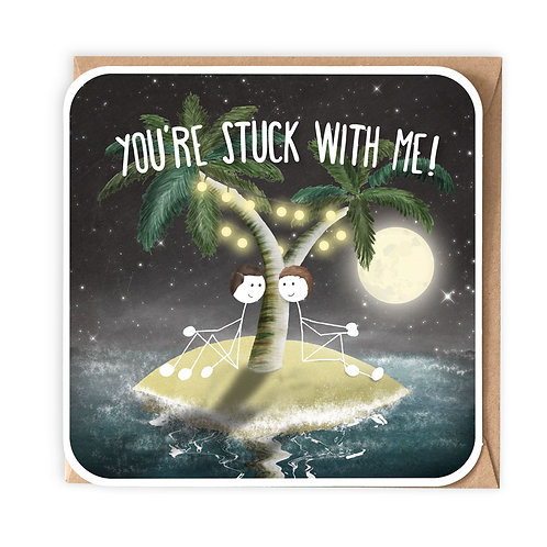 STUCK WITH ME GREETING CARD