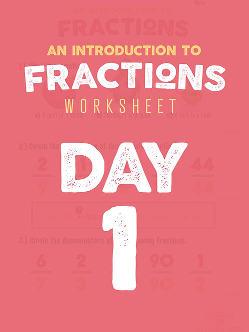 Introduction to Fractions Worksheet - DAY 1