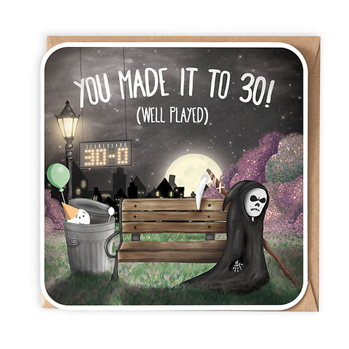 YOU MADE IT TO 30 greeting card - SM75