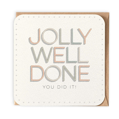 JOLLY WELL DONE GREETING CARD