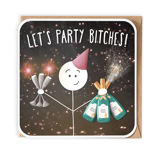 LET'S PARTY BITCHES greeting card - SM48