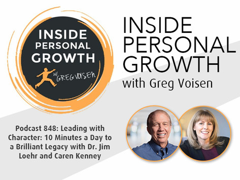 Jim Loehr and Caren Kenney join Greg Voisen on Inside Personal Growth Podcast