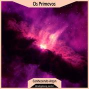 Conhecendo Arzyn: Os Primevos