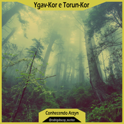 Conhecendo Arzyn: Ygav-Kor e Torun-Kor