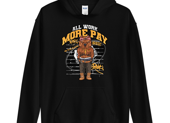 Classic BullyZ - All WORK MORE PAY  | Hoodies