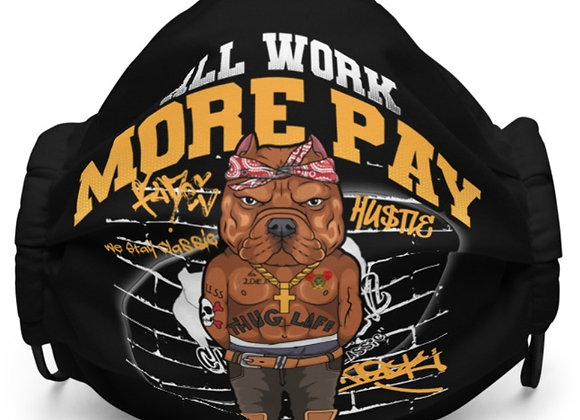 Classic BullyZ - ALL WORK MORE PAY |  Mask