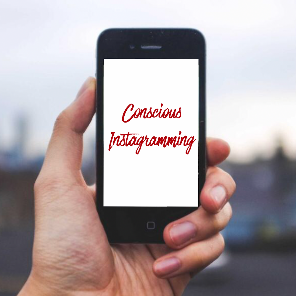 concious instagramming