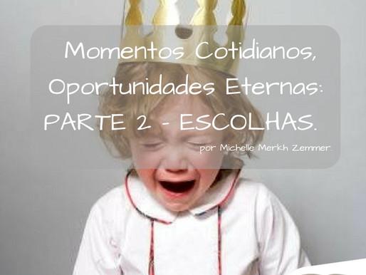 Momentos Cotidianos, Oportunidades Eternas. PARTE 2: ESCOLHAS. por