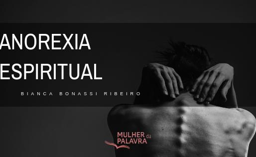 Anorexia Espiritual. por Bianca Bonassi Ribeiro