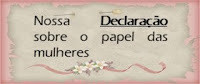 Declaração: O Papel da Mulher à Luz das Escrituras*