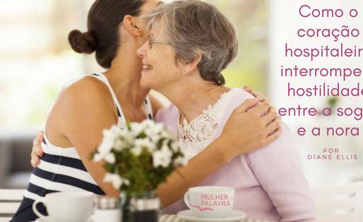 Hospitalidade 2. Como o coração hospitaleiro interrompe a hostilidade entre a sogra e a nora. por Di