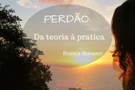 Perdão: da teoria à prática. por Bianca Bonassi Ribeiro