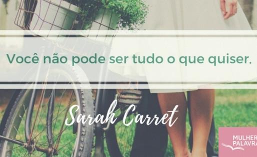 Você não pode ser tudo o que quiser, por Sarah Garret