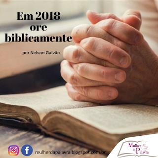 Em 2018 ore biblicamente, por Nelson Galvão