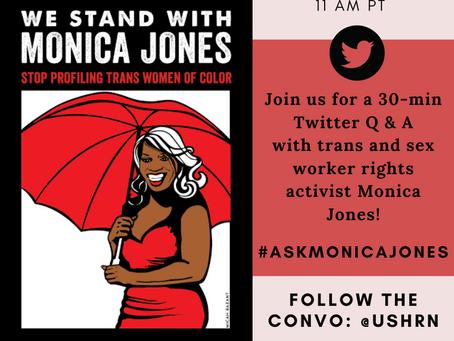 #AskMonicaJones - Live Twitter Q&A with Member Monica Jones 12/20