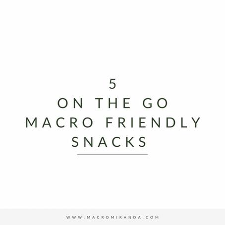 5 ON THE GO MACRO FRIENDLY SNACKS