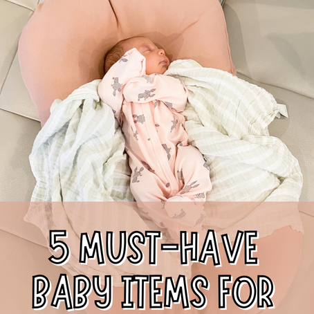 5 MUST-HAVE BABY ITEMS FOR A NEW MOM