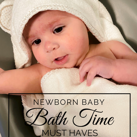 NEWBORN BABY BATH TIME MUST HAVES