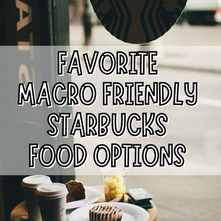 FAVORITE MACRO FRIENDLY STARBUCKS FOOD OPTIONS