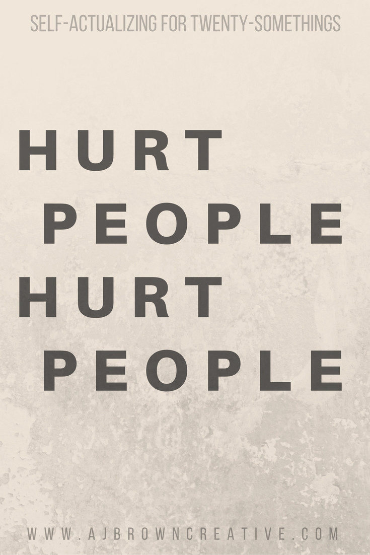 HURT PEOPLE HURT PEOPLE from Self-Actualizing for Twenty-Somethings by Alex J Brown